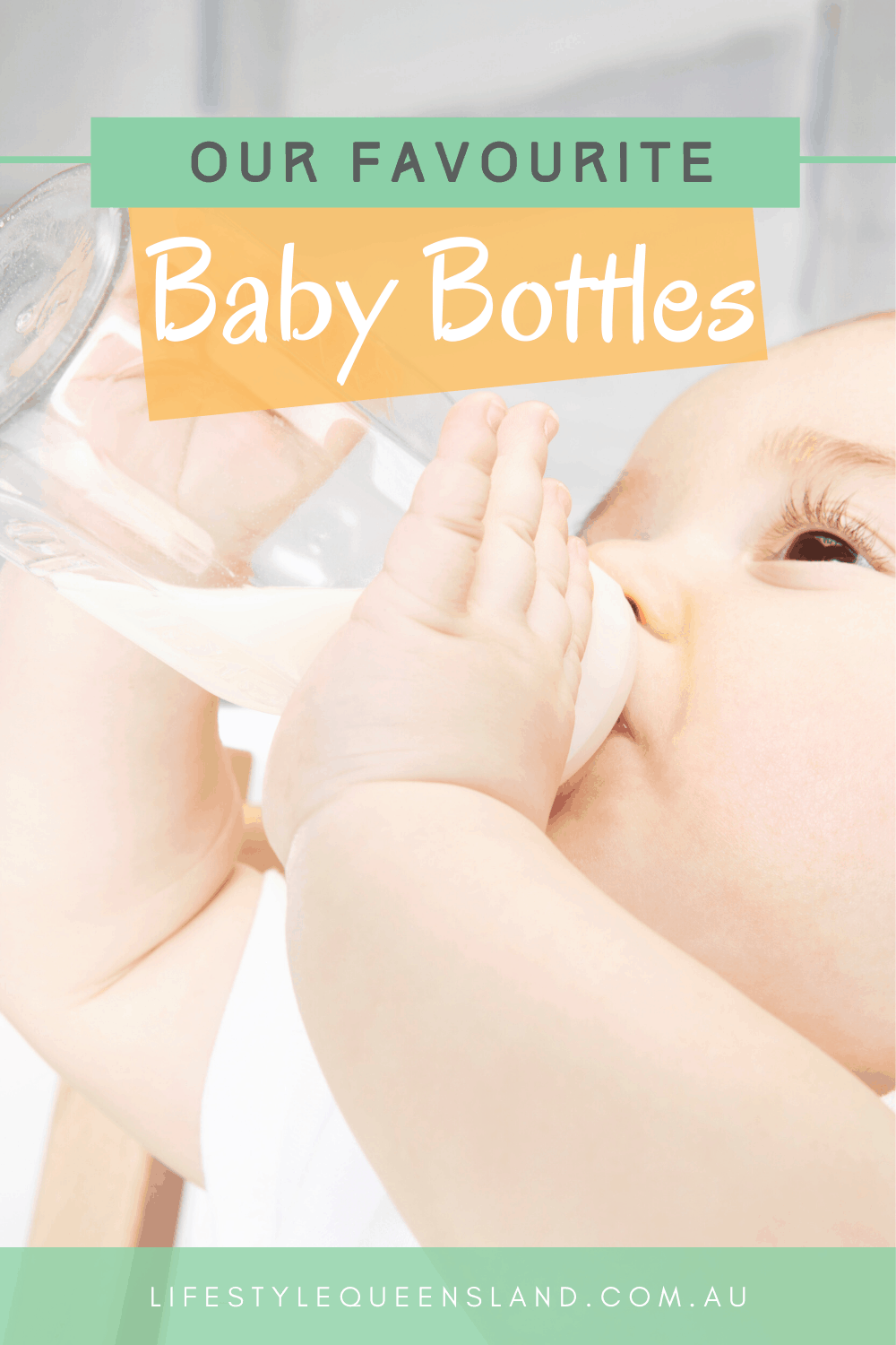 A pinterest image for an article on the best baby bottles Australia has including an image of a baby holding and drinking from a bottle.
